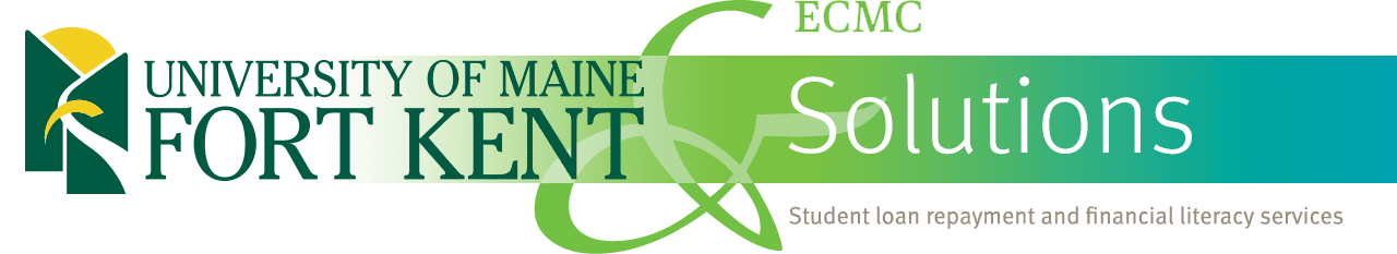 University of Maine at Fort Kent and ECMC Solutions - Student Loan Repayment and Financial Literacy Services