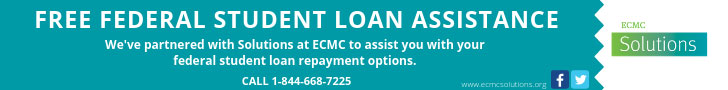 Free Federal Student Loan Assistance! We've partnered with Solutions at ECMC to assist you with your federal student loan repayment options. Call 1-844-668-7225.
